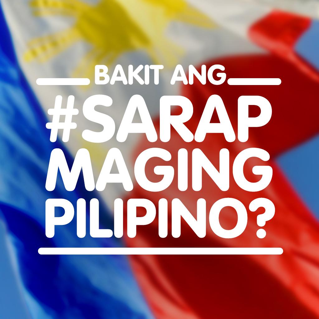 Bakit ang #SarapMagingPilipino?