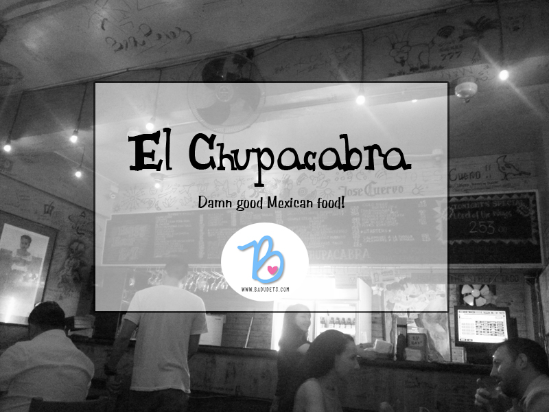 El Chupacabra for damn good Mexican food