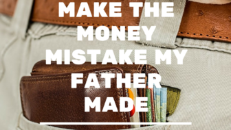 I won't make the money mistake my father made