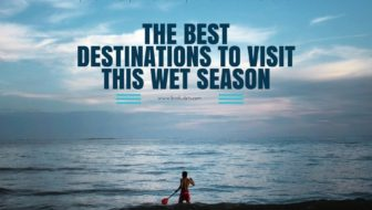 The best destinations to visit this wet season