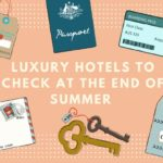 Luxury Hotels to Check at the End of Summer