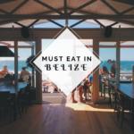 Must Eat in Belize