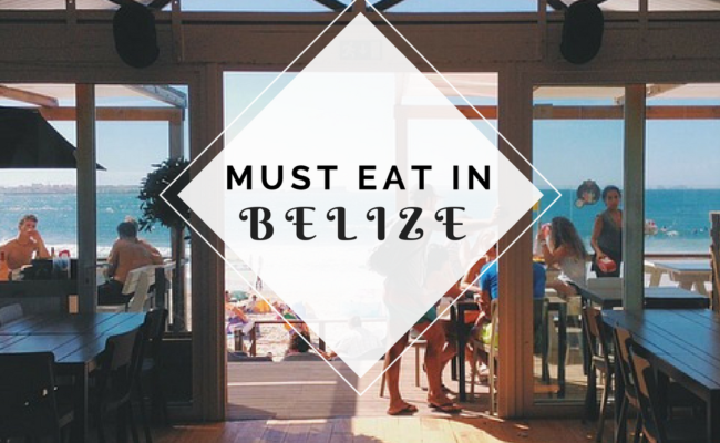 Must Eat in Belize