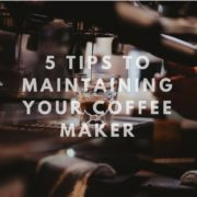 5 Tips to maintaining your coffee maker