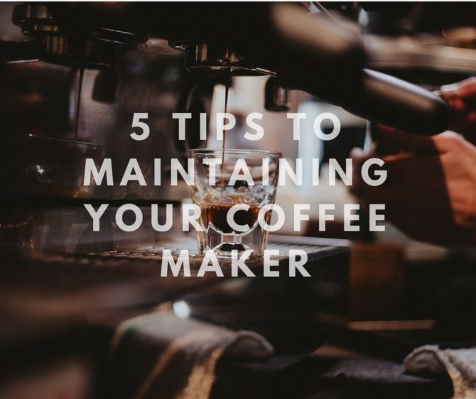 5 Tips to maintaining your coffee maker (1)