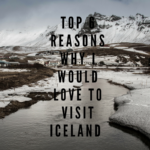 Top 6 Reasons Why I Would Love to Visit Iceland