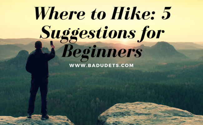 Where to Hike: 5 Suggestions for Beginners
